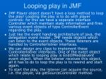 looping play in jmf