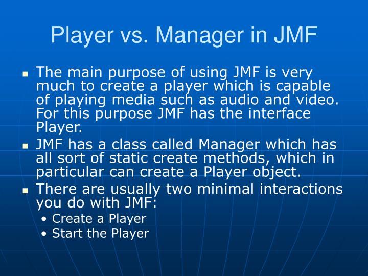 Player vs. Manager in JMF