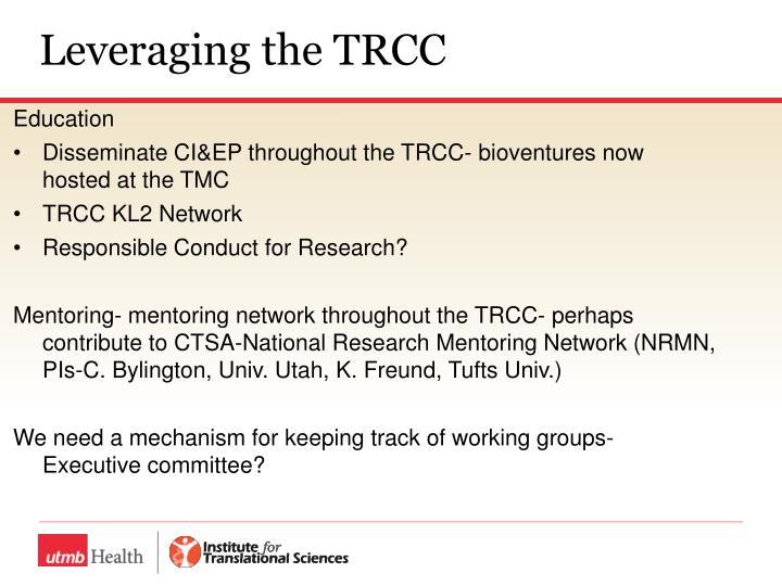 Leveraging the TRCC