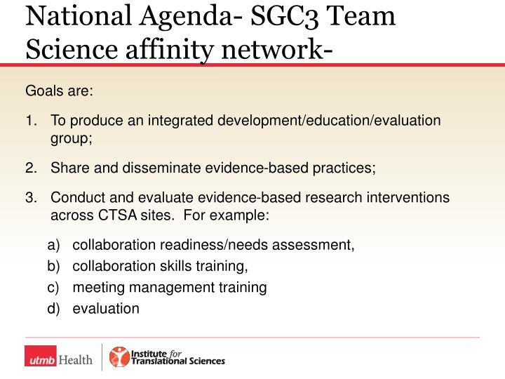 National Agenda- SGC3 Team Science affinity network-