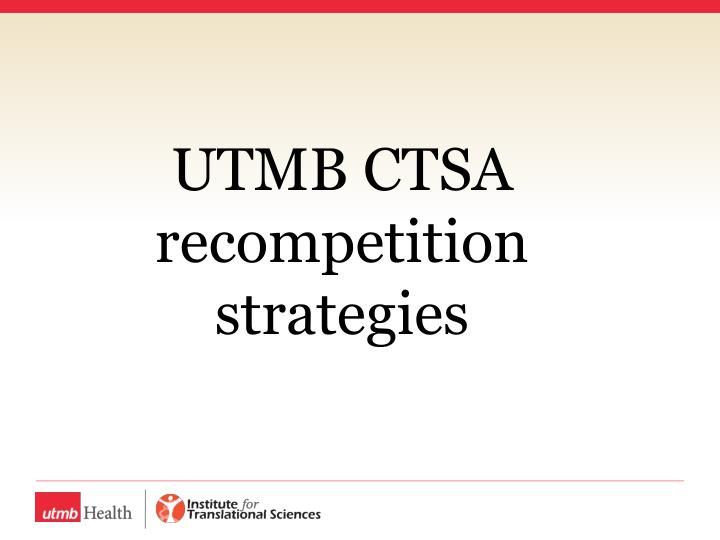 utmb ctsa recompetition strategies