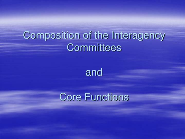Composition of the Interagency Committees