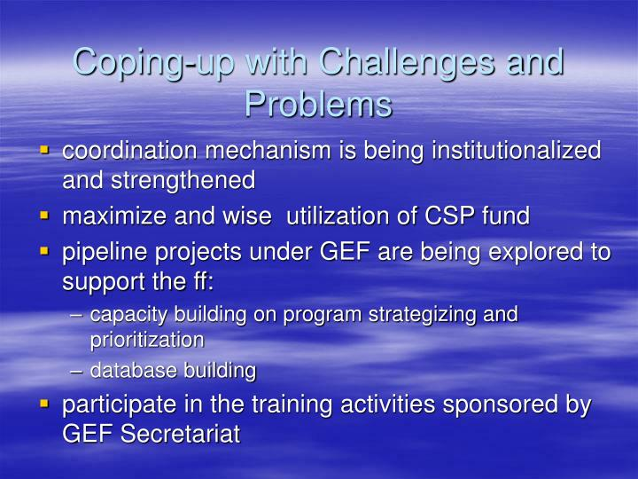 Coping-up with Challenges and Problems
