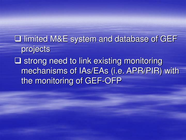 limited M&E system and database of GEF projects