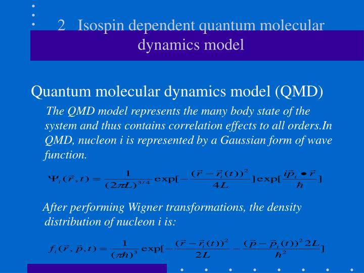 2   Isospin dependent quantum molecular dynamics model