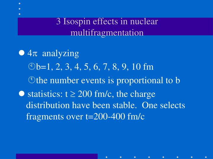3 Isospin effects in nuclear multifragmentation