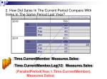 2 how did sales in the current period compare with sales in the same period last year2