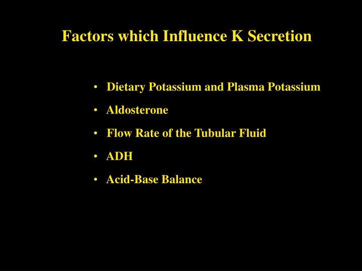 Factors which Influence K Secretion
