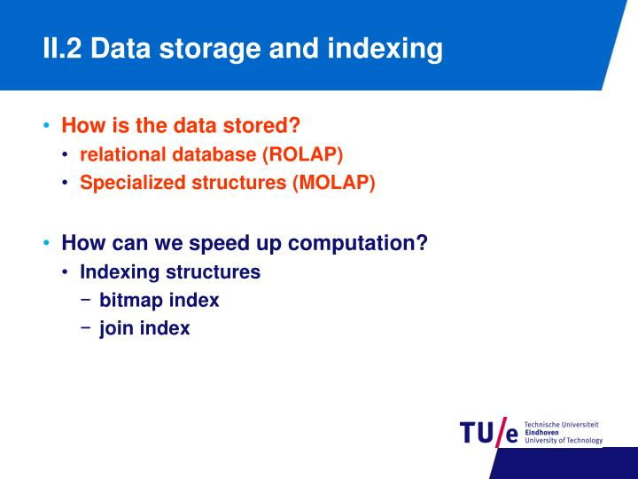 II.2 Data storage and indexing