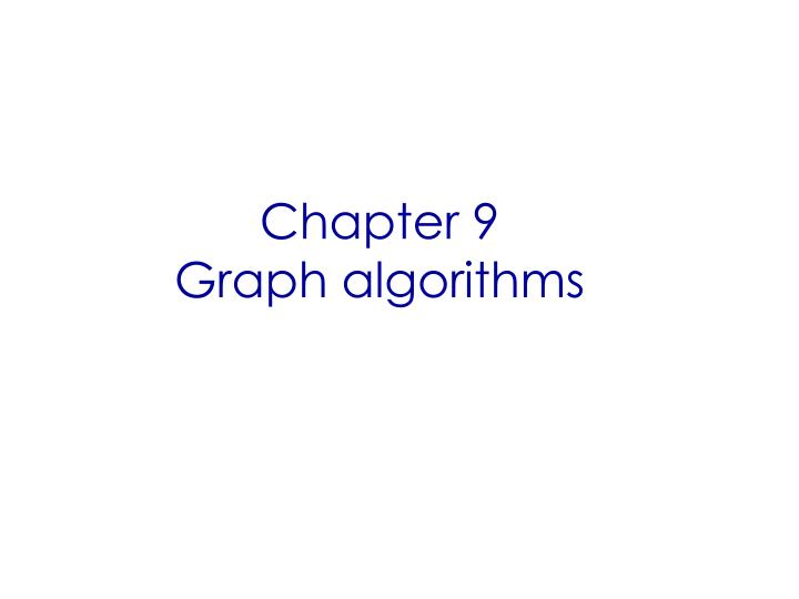 Chapter 9 graph algorithms