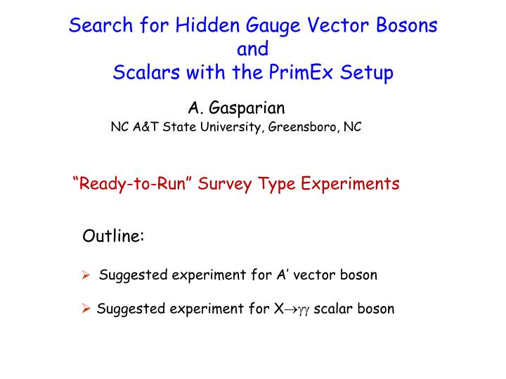 search for hidden gauge vector bosons and scalars with the primex setup