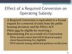 effect of a required conversion on operating subsidy