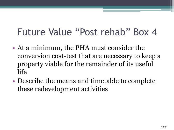 "Future Value ""Post rehab"" Box 4"