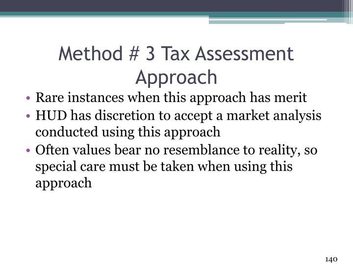 Method # 3 Tax Assessment Approach