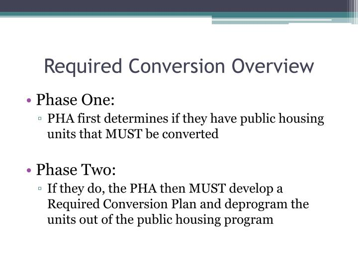 Required Conversion Overview