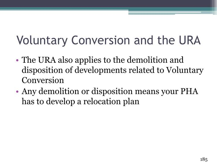Voluntary Conversion and the URA