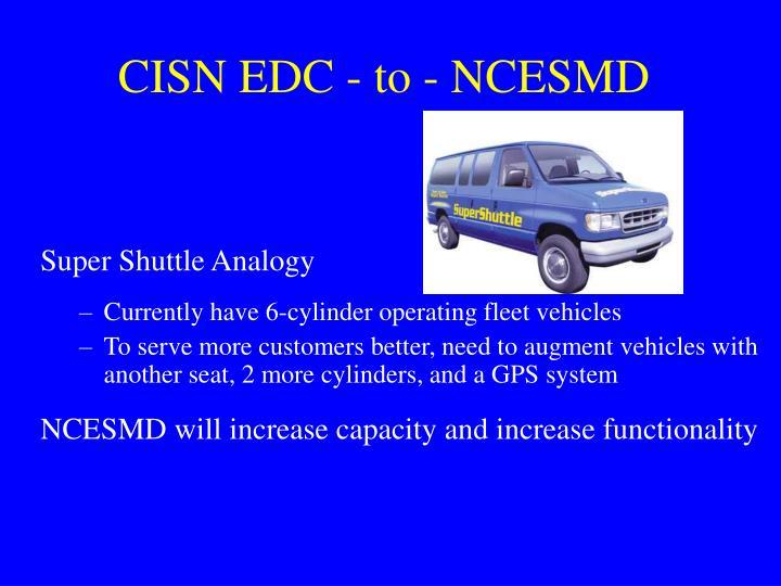 CISN EDC - to - NCESMD