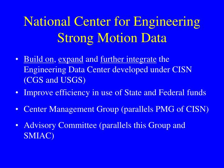 National center for engineering strong motion data