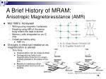 a brief history of mram anisotropic magnetoresistance amr
