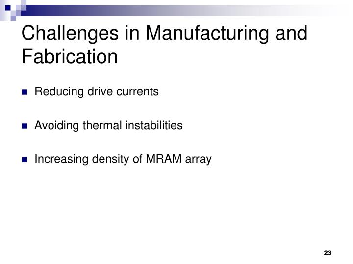 Challenges in Manufacturing and Fabrication