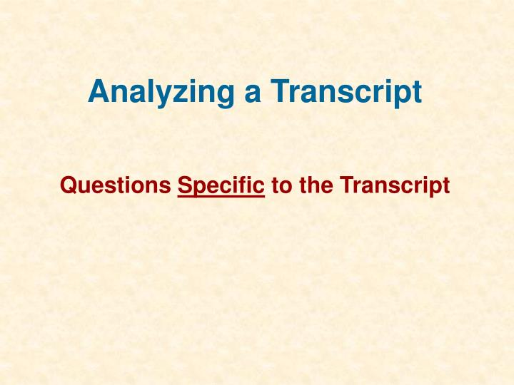 Analyzing a Transcript