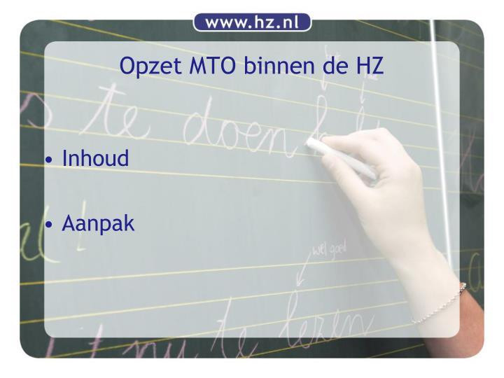 Opzet MTO binnen de HZ