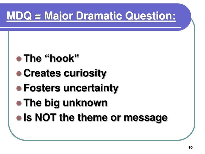 MDQ = Major Dramatic Question: