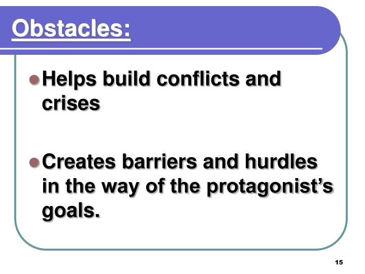 Obstacles: