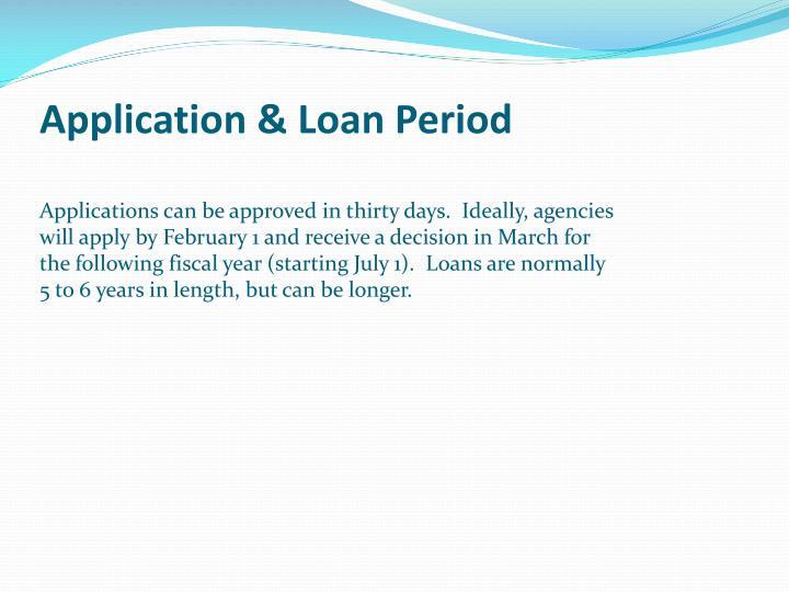 Application & Loan Period