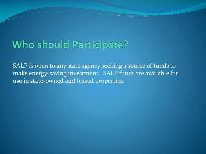 Who should Participate?