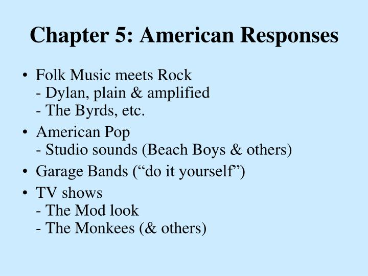 Chapter 5: American Responses