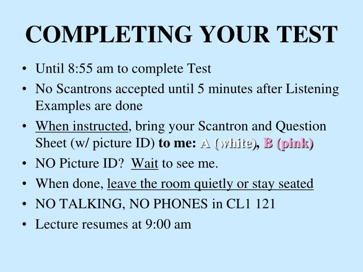 COMPLETING YOUR TEST