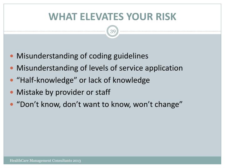 WHAT ELEVATES YOUR RISK