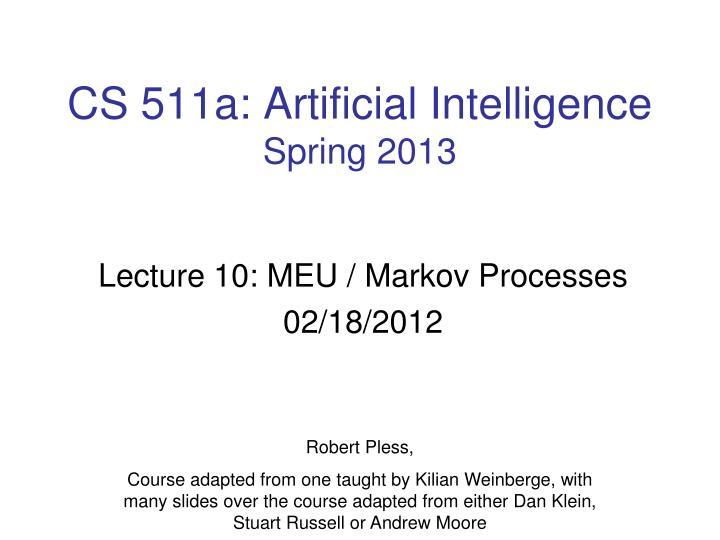 CS 511a: Artificial Intelligence