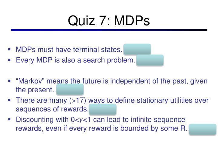 Quiz 7: MDPs
