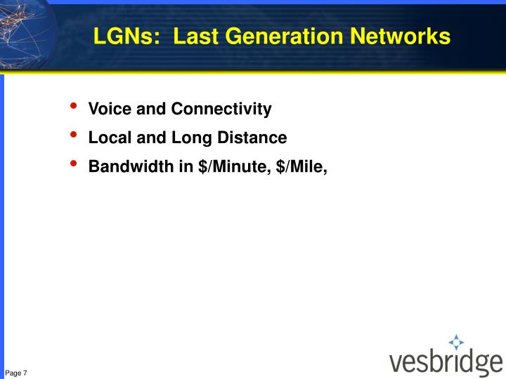LGNs:  Last Generation Networks