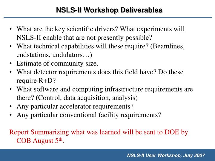 What are the key scientific drivers? What experiments will NSLS-II enable that are not presently possible?