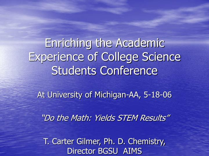 Enriching the academic experience of college science students conference