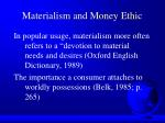 materialism and money ethic