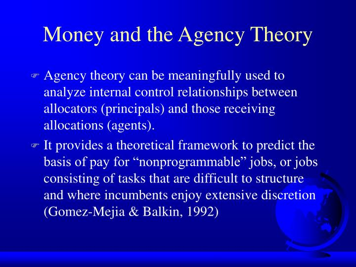 Money and the Agency Theory