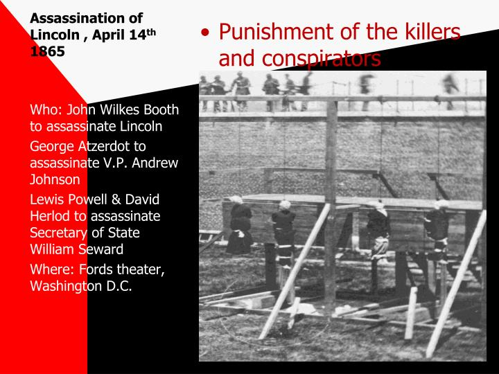 Assassination of Lincoln , April 14