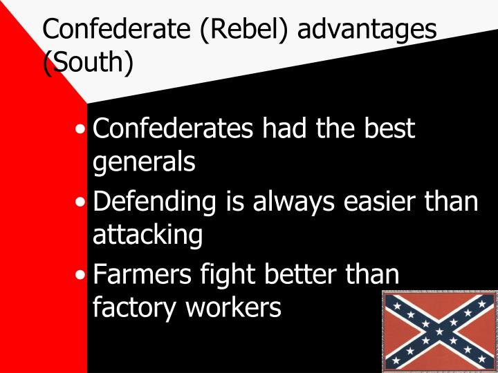 Confederate (Rebel) advantages (South)
