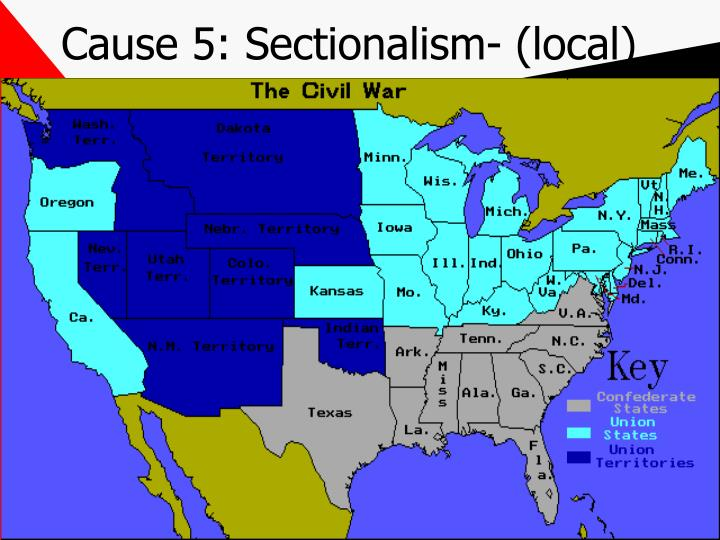 Cause 5: Sectionalism- (local)