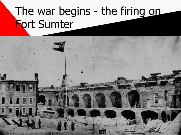The war begins - the firing on Fort Sumter