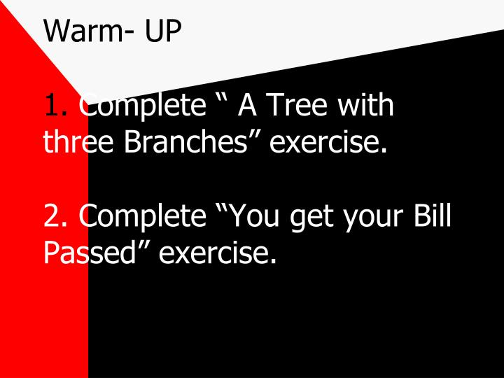 Warm up 1 complete a tree with three branches exercise 2 complete you get your bill passed exercise