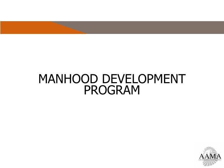 MANHOOD DEVELOPMENT PROGRAM
