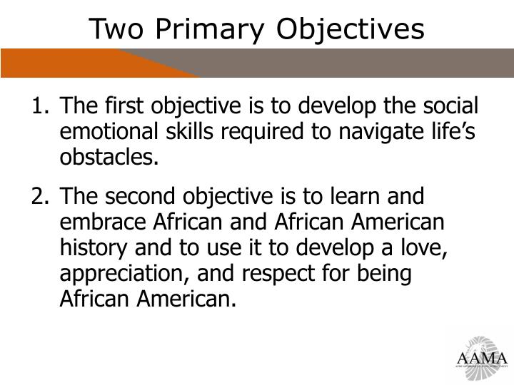 Two Primary Objectives