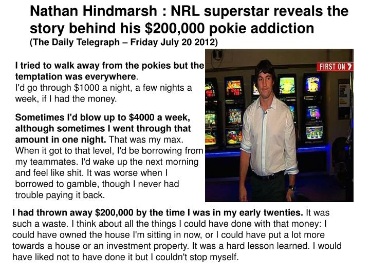 Nathan Hindmarsh : NRL superstar reveals the story behind his $200,000 pokie addiction