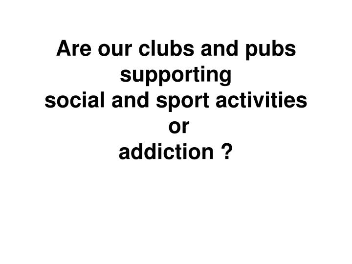Are our clubs and pubs supporting
