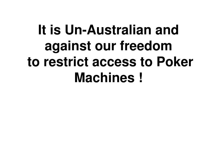 It is Un-Australian and